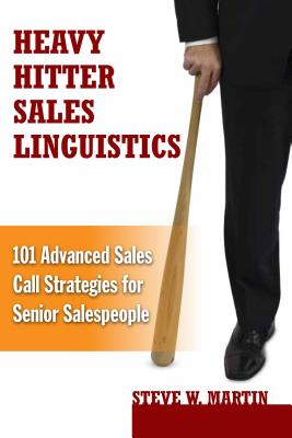 Heavy Hitter Sales Linguistics By Martin, Steve W.